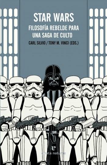 Star Wars Filosofía rebelde para una saga de culto