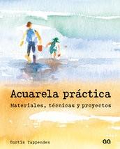 Acuarela práctica Materiales, técnicas y proyectos