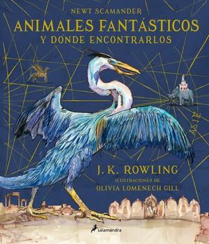 Animales fantásticos y dónde encontrarlos. Edición ilustrada