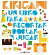 Kirigami. Un libro para recortar, doblar y jugar