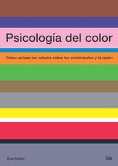 Psicología del color. Cómo actúan los colores sobre los sentimientos y la razón