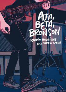 José Ramón Grela y Ramón Rodríguez - Alfa Beta Bronson-cubierta.indd